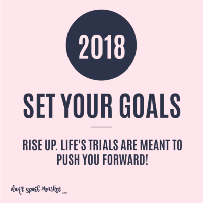GET SOME GOALS: How to Set Goals for 2018